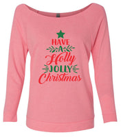 Have A Holly Jolly Christmas 3/4 Sleeve Raw Edge French Terry Cut - Dolman Style Very Trendy Funny Shirt Small / Pink
