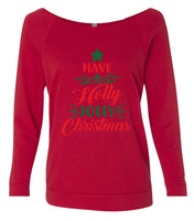 Have A Holly Jolly Christmas 3/4 Sleeve Raw Edge French Terry Cut - Dolman Style Very Trendy Funny Shirt Small / Red