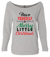 Have Yourself A Merry Little Christmas 3/4 Sleeve Raw Edge French Terry Cut - Dolman Style Very Trendy Funny Shirt Small / Grey