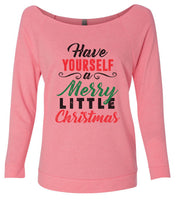 Have Yourself A Merry Little Christmas 3/4 Sleeve Raw Edge French Terry Cut - Dolman Style Very Trendy Funny Shirt Small / Pink