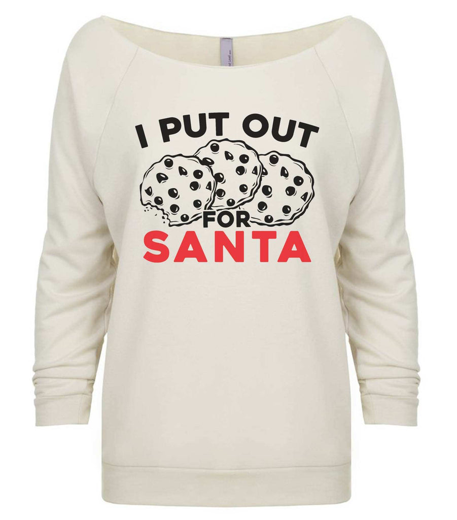 I Put Out For Santa 3/4 Sleeve Raw Edge French Terry Cut - Dolman Style Very Trendy Funny Shirt Small / Beige