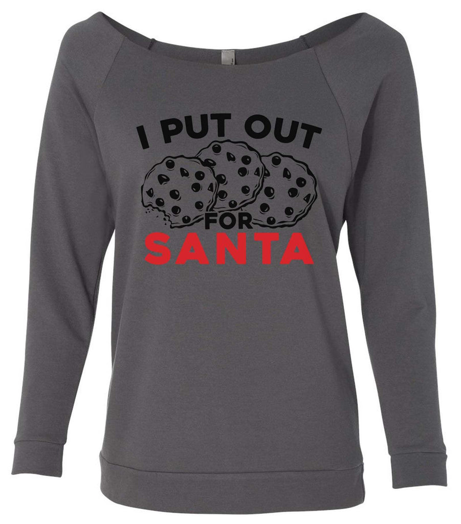 I Put Out For Santa 3/4 Sleeve Raw Edge French Terry Cut - Dolman Style Very Trendy Funny Shirt Small / Charcoal Dark Gray