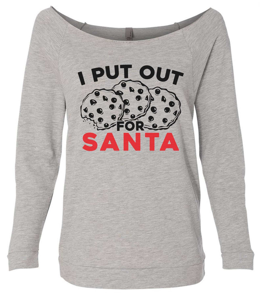 I Put Out For Santa 3/4 Sleeve Raw Edge French Terry Cut - Dolman Style Very Trendy Funny Shirt Small / Grey