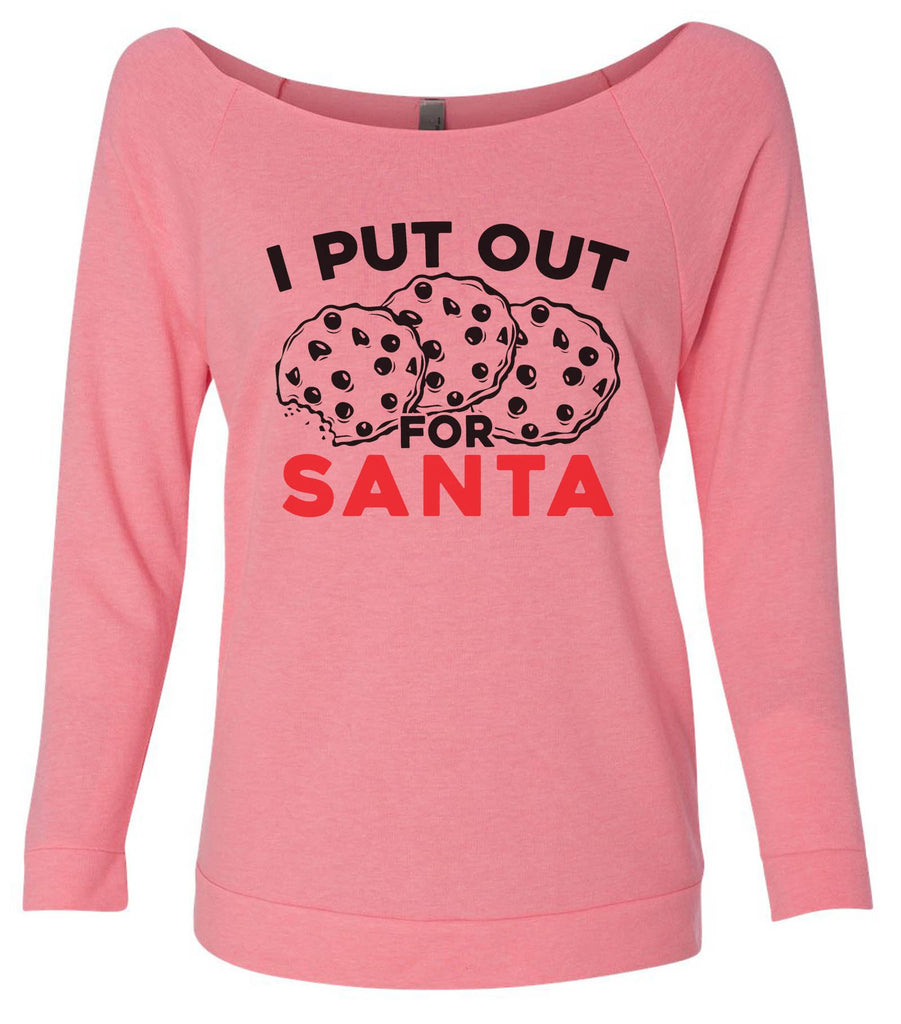 I Put Out For Santa 3/4 Sleeve Raw Edge French Terry Cut - Dolman Style Very Trendy Funny Shirt Small / Pink