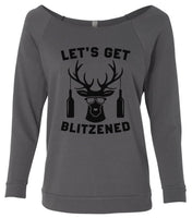 Let's  Get Blitzened 3/4 Sleeve Raw Edge French Terry Cut - Dolman Style Very Trendy Funny Shirt Small / Charcoal Dark Gray