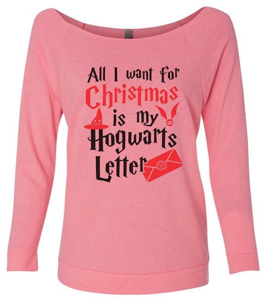All I Want For Christmas Is My Hogwarts Letter 3/4 Sleeve Raw Edge French Terry Cut - Dolman Style Very Trendy Funny Shirt Small / Pink