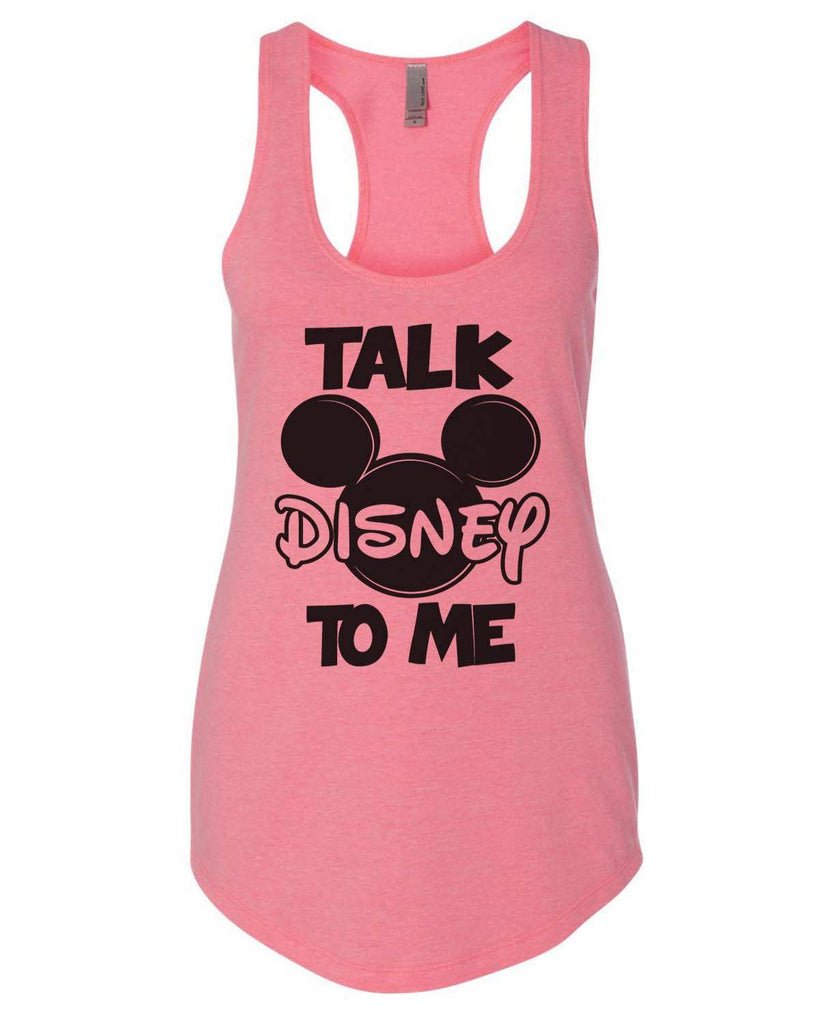 Talk Disney To Me Womens Workout Tank Top Funny Shirt Small / Heather Pink