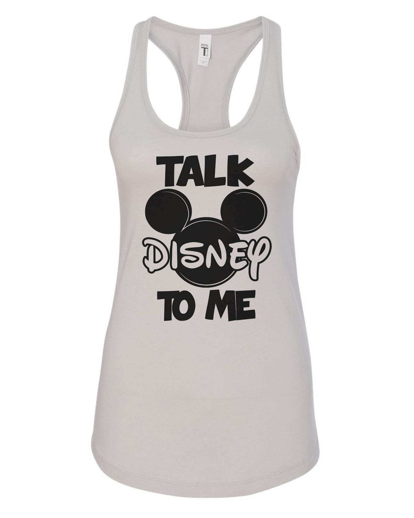 Womens Talk Disney To Me Grapahic Design Fitted Tank Top Funny Shirt Small / Silver