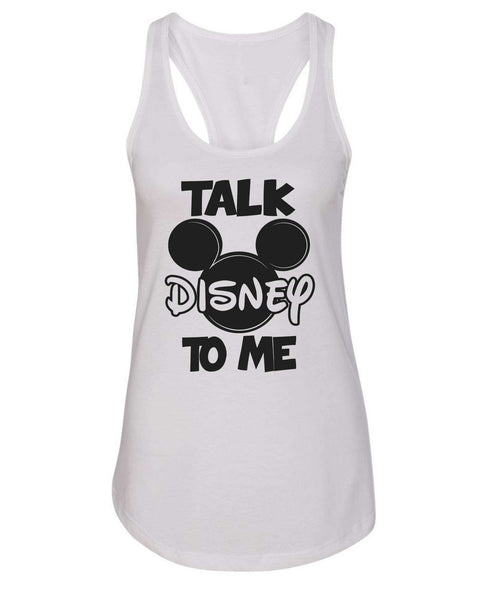 Womens Talk Disney To Me Grapahic Design Fitted Tank Top Funny Shirt Small / White
