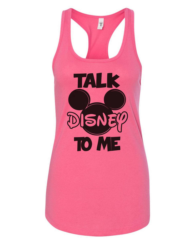 Womens Talk Disney To Me Grapahic Design Fitted Tank Top Funny Shirt Small / Fuchsia