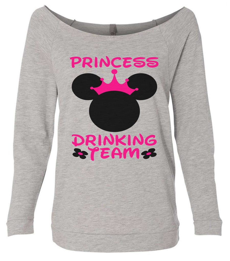 Princess Drinking Team 3/4 Sleeve Raw Edge French Terry Cut - Dolman Style Very Trendy Funny Shirt Small / Grey