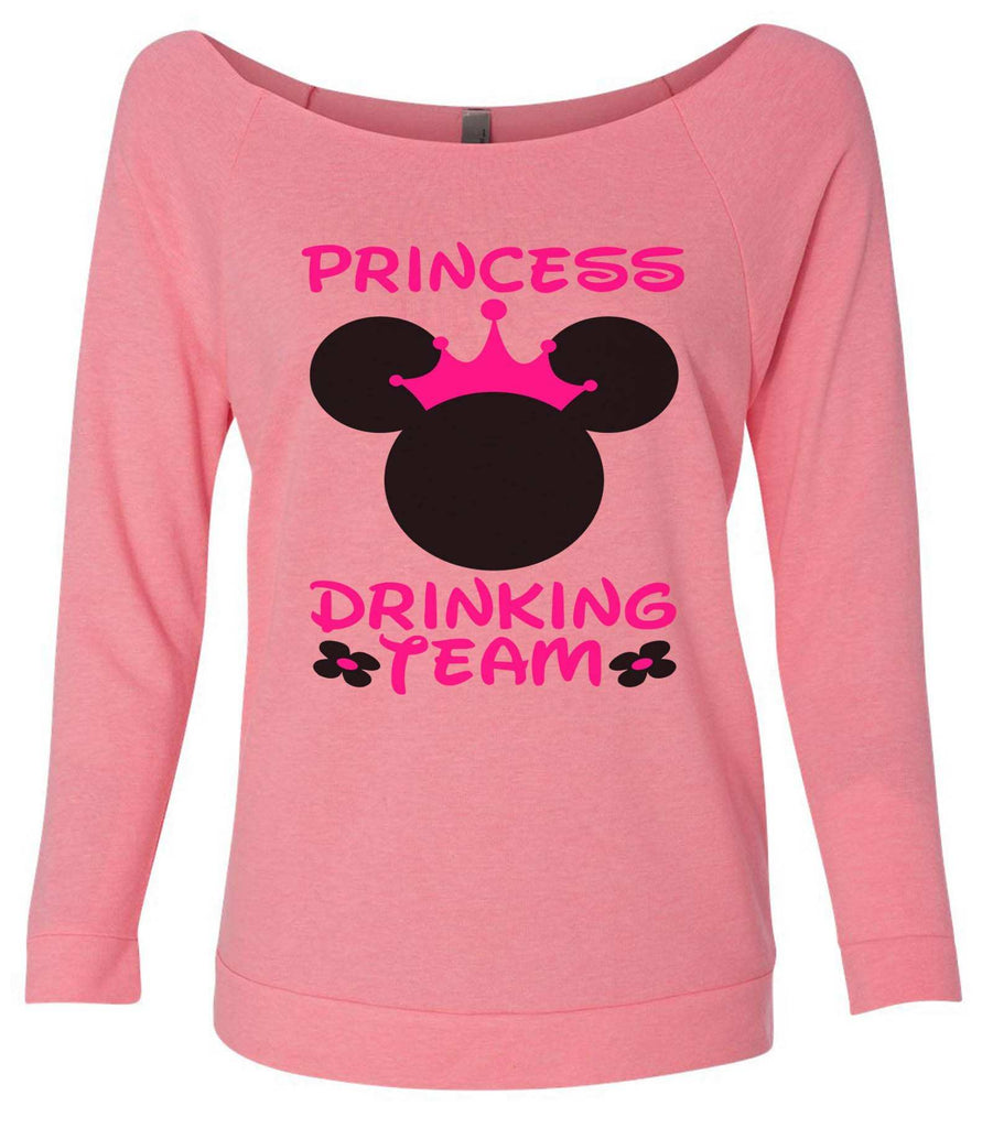 Princess Drinking Team 3/4 Sleeve Raw Edge French Terry Cut - Dolman Style Very Trendy Funny Shirt Small / Pink