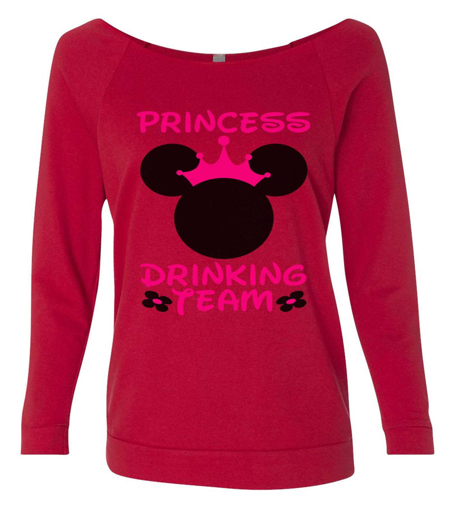 Princess Drinking Team 3/4 Sleeve Raw Edge French Terry Cut - Dolman Style Very Trendy Funny Shirt Small / Red
