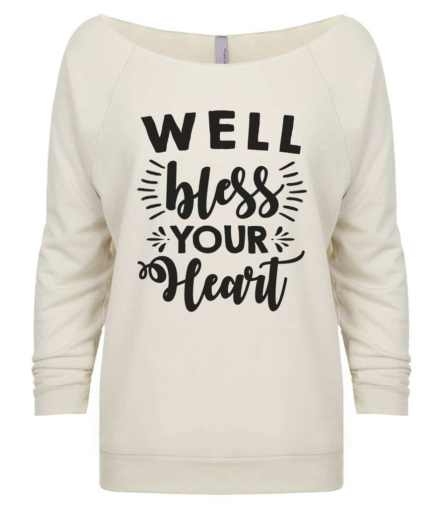 Well Bless Your Heart 3/4 Sleeve Raw Edge French Terry Cut - Dolman Style Very Trendy Funny Shirt Small / Beige