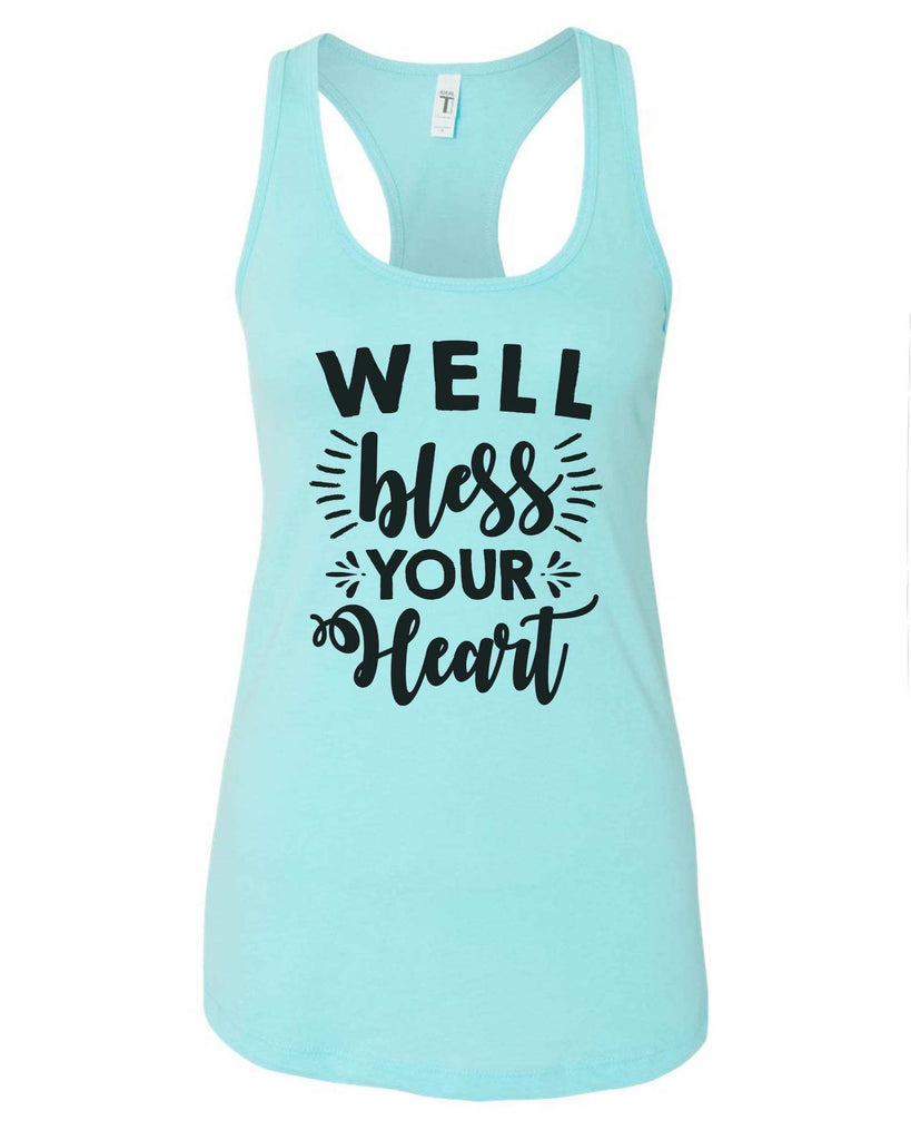 Womens Well Bless Your Heart Grapahic Design Fitted Tank Top Funny Shirt Small / Cancun