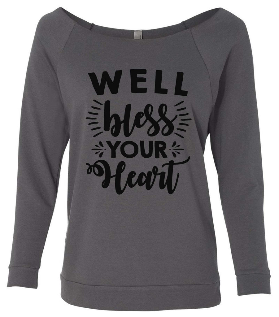 Well Bless Your Heart 3/4 Sleeve Raw Edge French Terry Cut - Dolman Style Very Trendy Funny Shirt Small / Charcoal Dark Gray