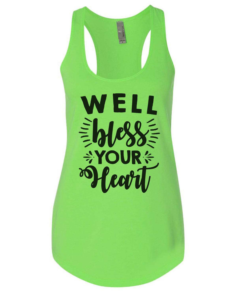 Well Bless Your Heart Womens Workout Tank Top Funny Shirt Small / Neon Green