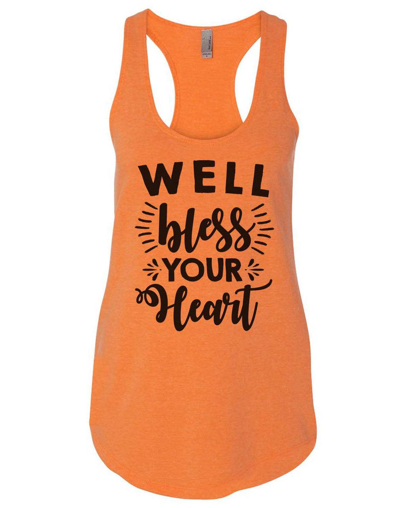 Well Bless Your Heart Womens Workout Tank Top Funny Shirt Small / Neon Orange