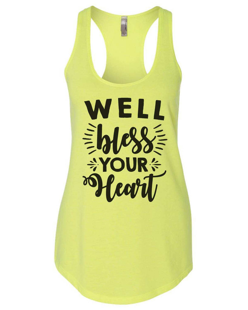 Well Bless Your Heart Womens Workout Tank Top Funny Shirt Small / Neon Yellow
