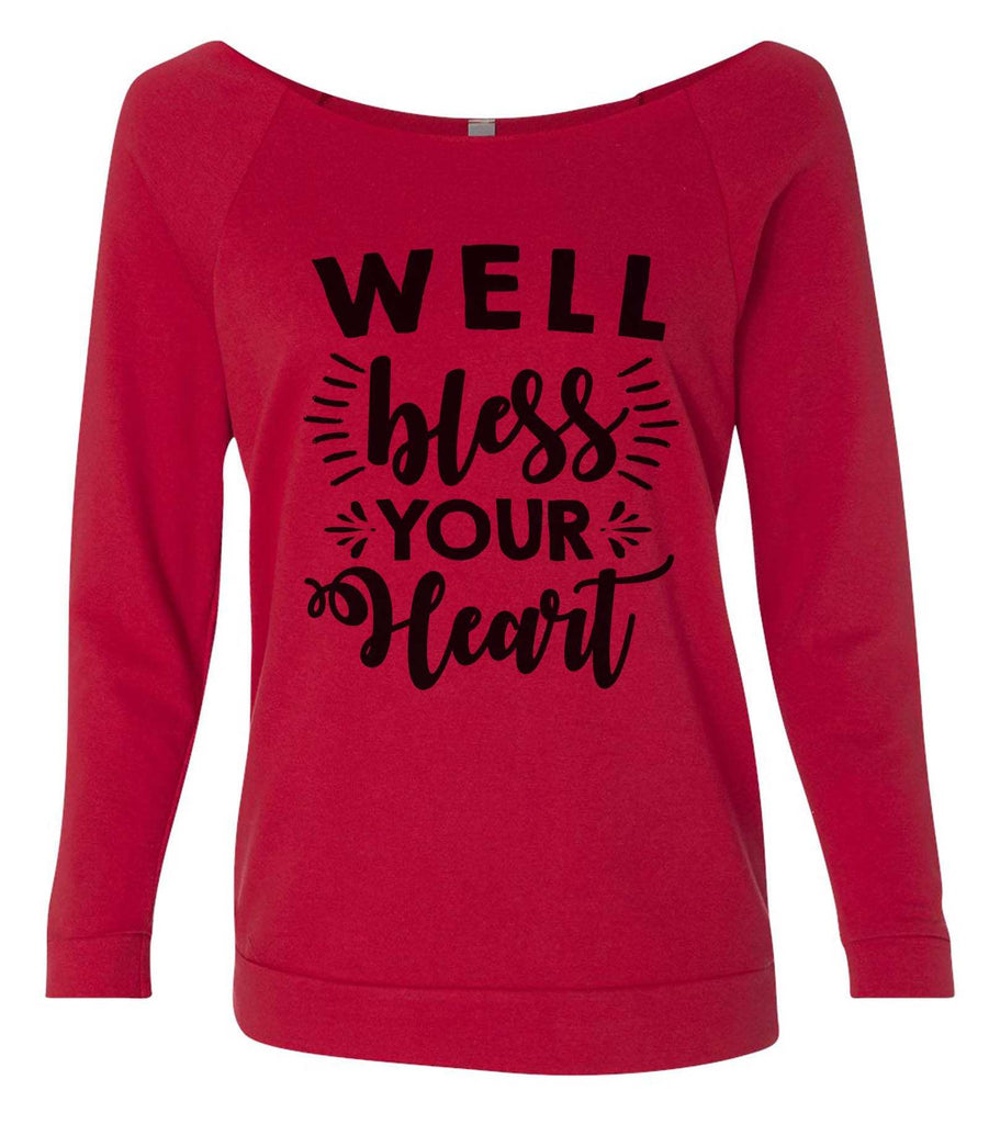 Well Bless Your Heart 3/4 Sleeve Raw Edge French Terry Cut - Dolman Style Very Trendy Funny Shirt Small / Red