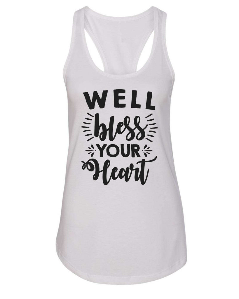 Womens Well Bless Your Heart Grapahic Design Fitted Tank Top Funny Shirt Small / White