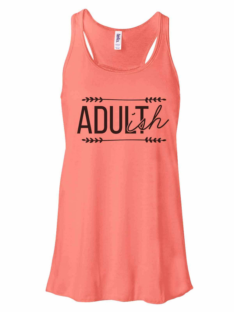 Adult-Ish - Bella Canvas Womens Tank Top - Gathered Back & Super Soft Funny Shirt Small / Coral