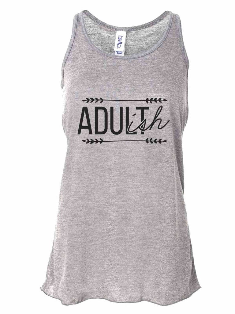 Adult-Ish - Bella Canvas Womens Tank Top - Gathered Back & Super Soft Funny Shirt Small / Gray