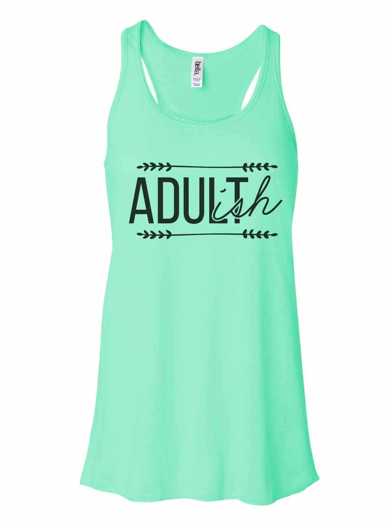 Adult-Ish - Bella Canvas Womens Tank Top - Gathered Back & Super Soft Funny Shirt Small / Mint