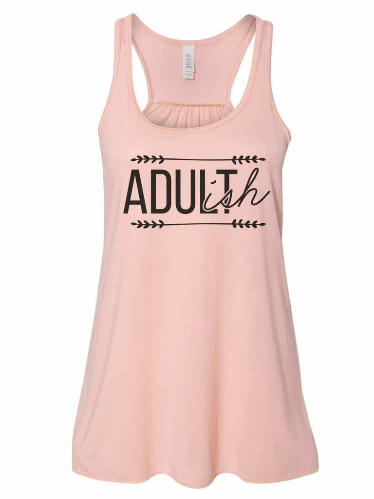 Adult-Ish - Bella Canvas Womens Tank Top - Gathered Back & Super Soft Funny Shirt Small / Peach
