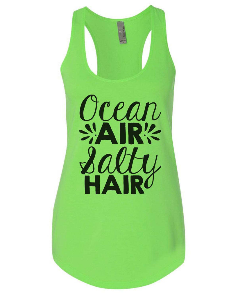 Ocean Air Salty Hair Womens Workout Tank Top Funny Shirt Small / Neon Green