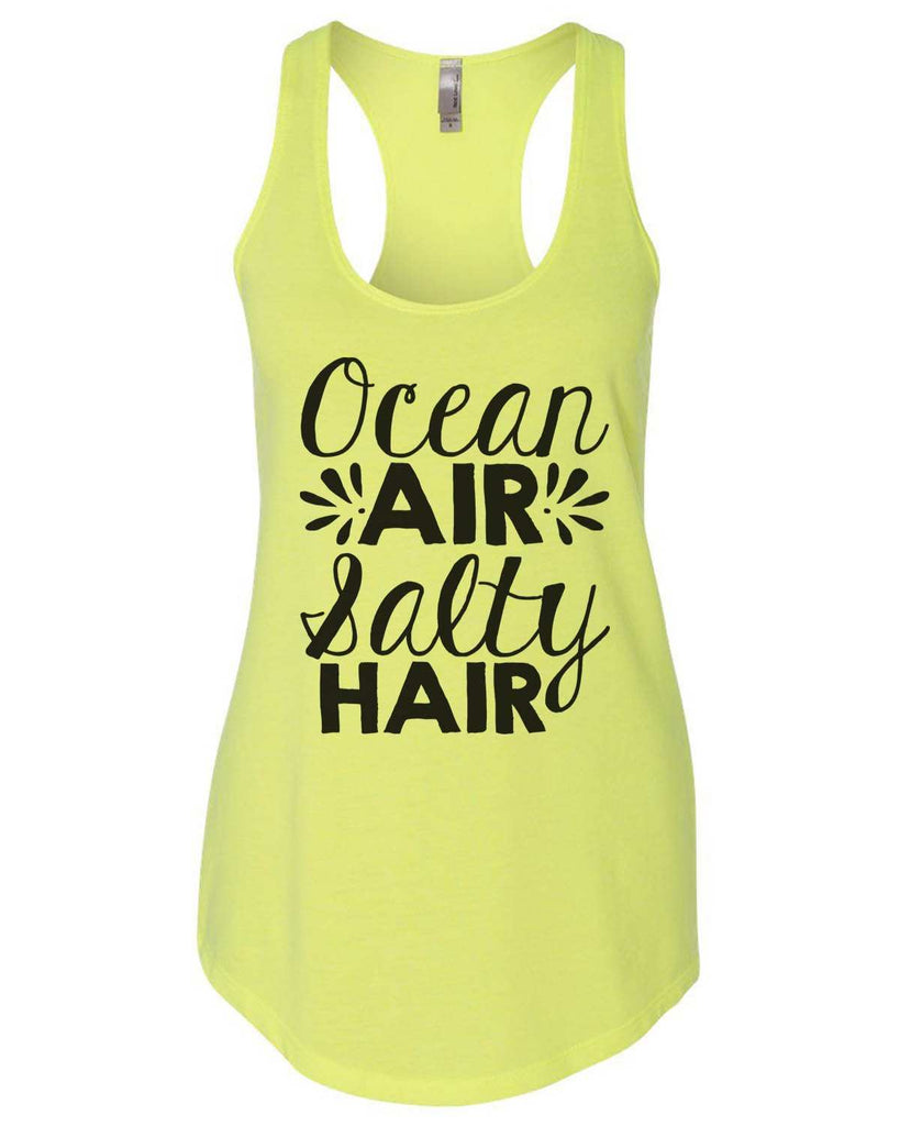Ocean Air Salty Hair Womens Workout Tank Top Funny Shirt Small / Neon Yellow