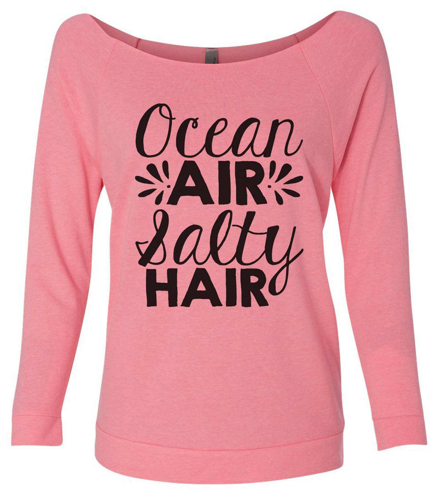 Ocean Air Salty Hair 3/4 Sleeve Raw Edge French Terry Cut - Dolman Style Very Trendy Funny Shirt Small / Pink