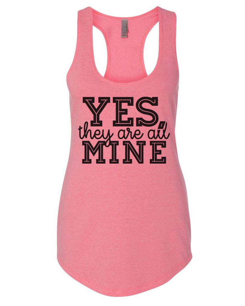 Yes, They Are All Mine Womens Workout Tank Top Funny Shirt Small / Heather Pink