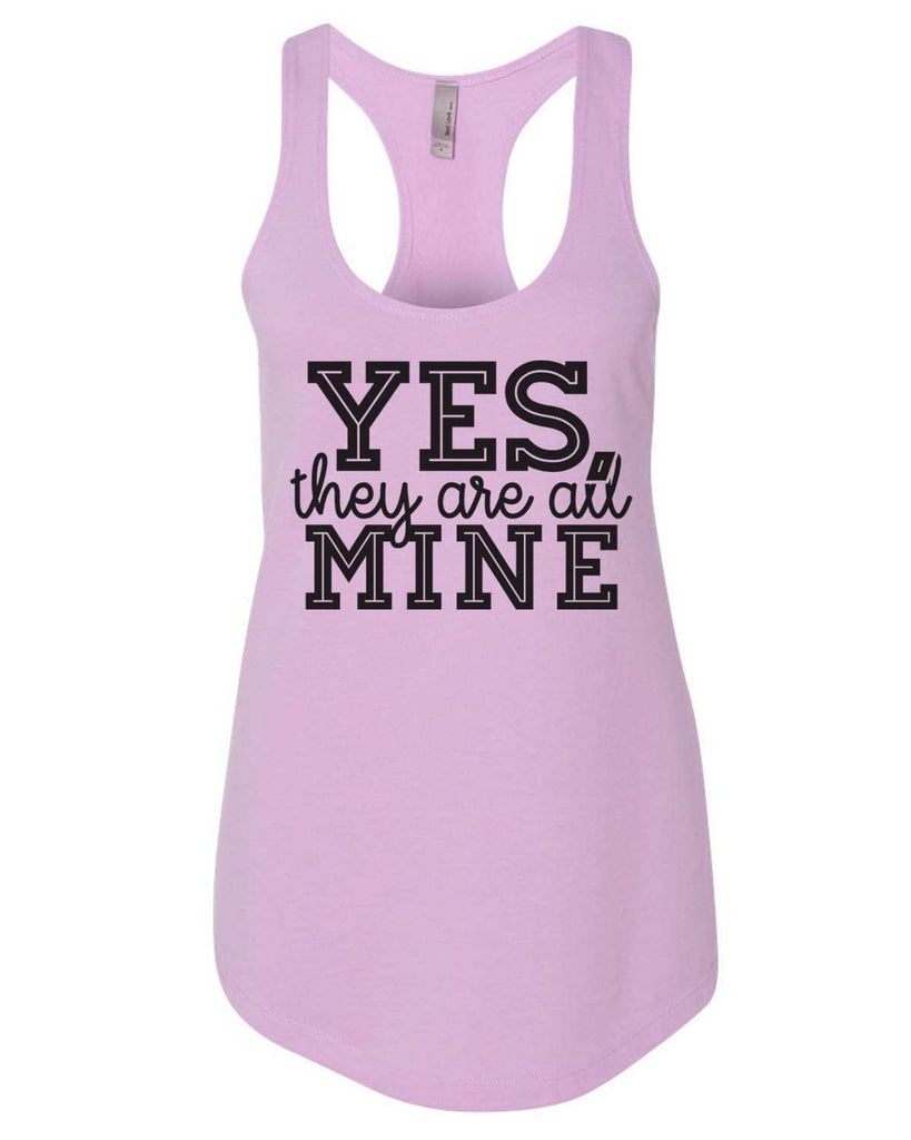 Yes, They Are All Mine Womens Workout Tank Top Funny Shirt Small / Lilac