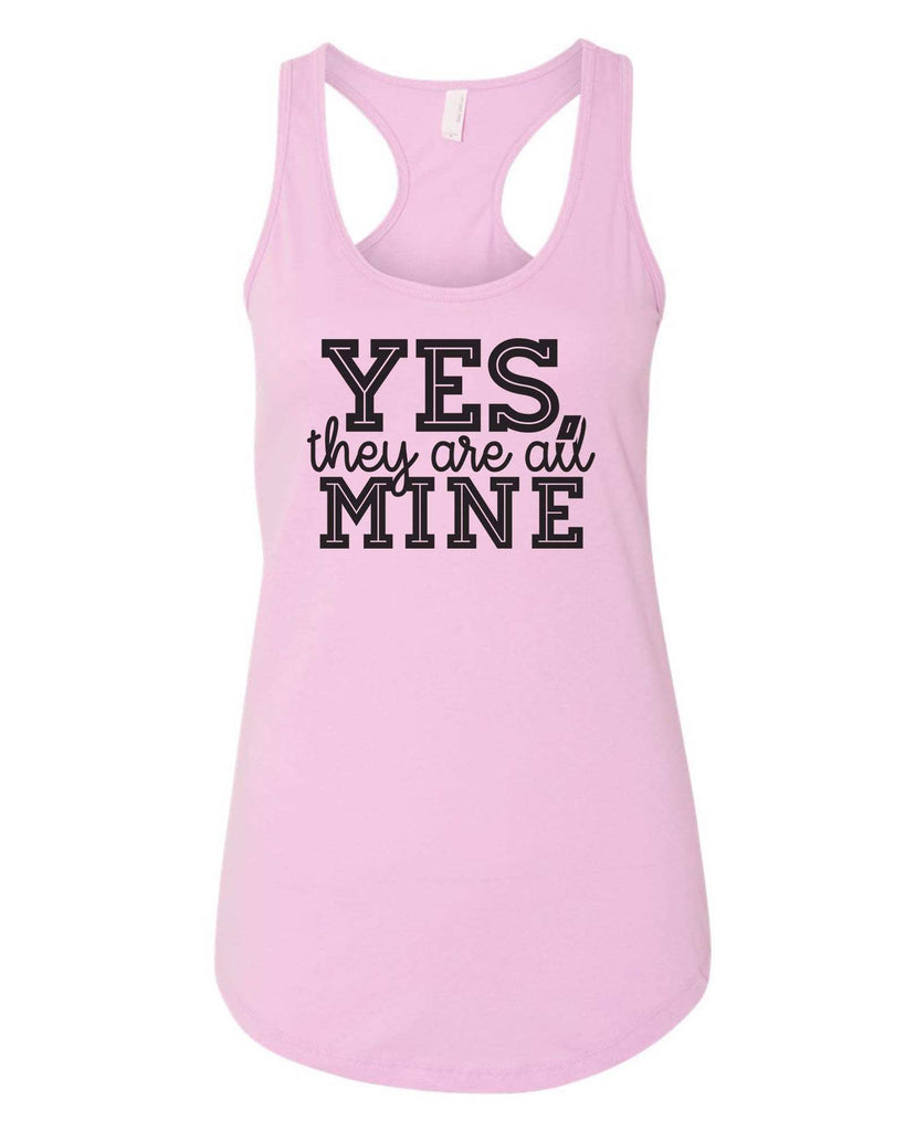 Womens Yes, They Are All Mine Grapahic Design Fitted Tank Top Funny Shirt Small / Lilac