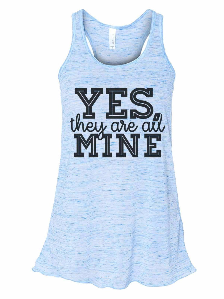 Yes, They Are All Mine - Bella Canvas Womens Tank Top - Gathered Back & Super Soft Funny Shirt Small / Blue Marble