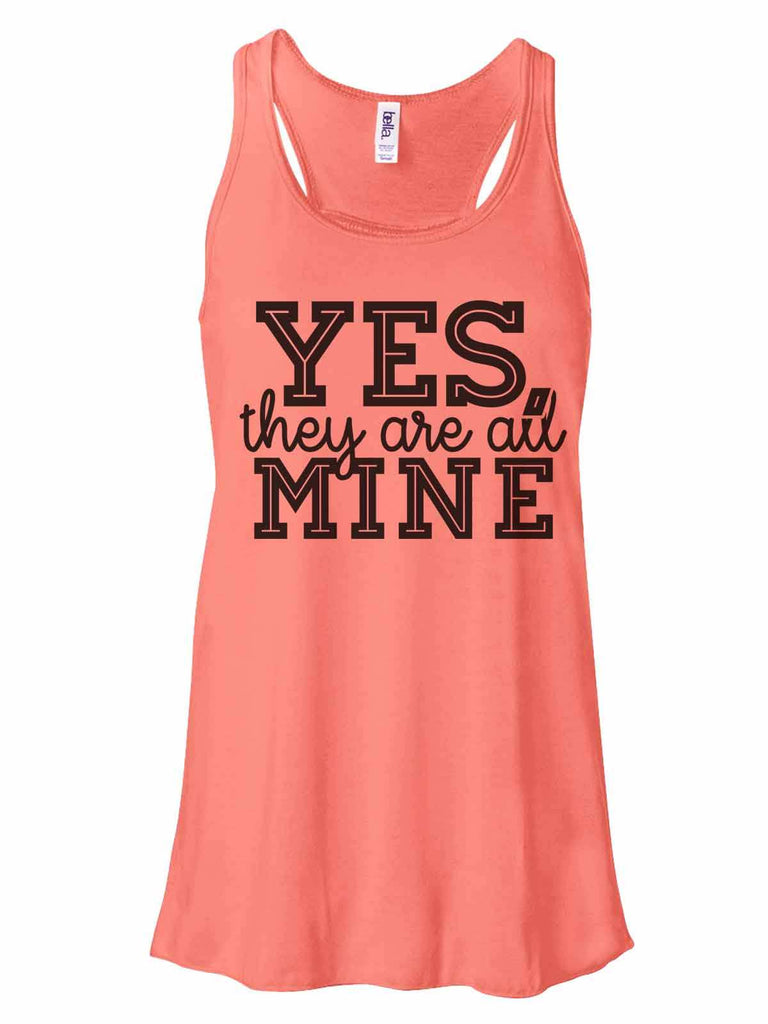 Yes, They Are All Mine - Bella Canvas Womens Tank Top - Gathered Back & Super Soft Funny Shirt Small / Coral