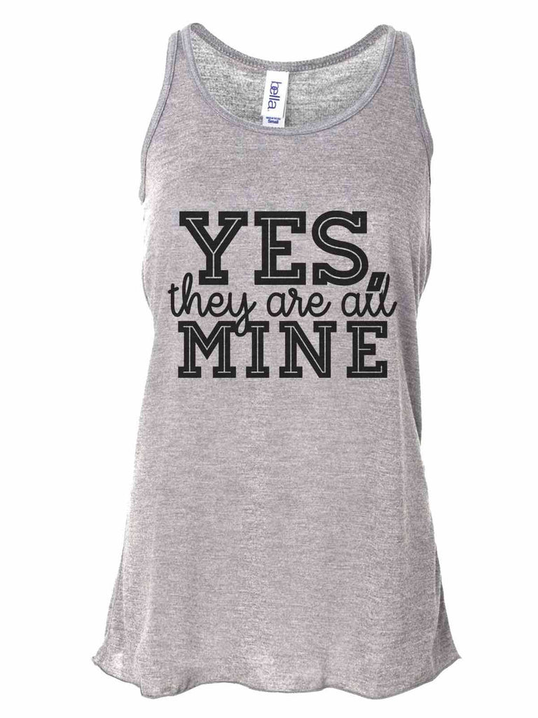 Yes, They Are All Mine - Bella Canvas Womens Tank Top - Gathered Back & Super Soft Funny Shirt Small / Gray