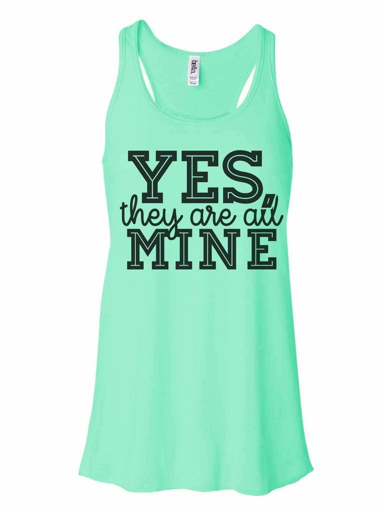 Yes, They Are All Mine - Bella Canvas Womens Tank Top - Gathered Back & Super Soft Funny Shirt Small / Mint