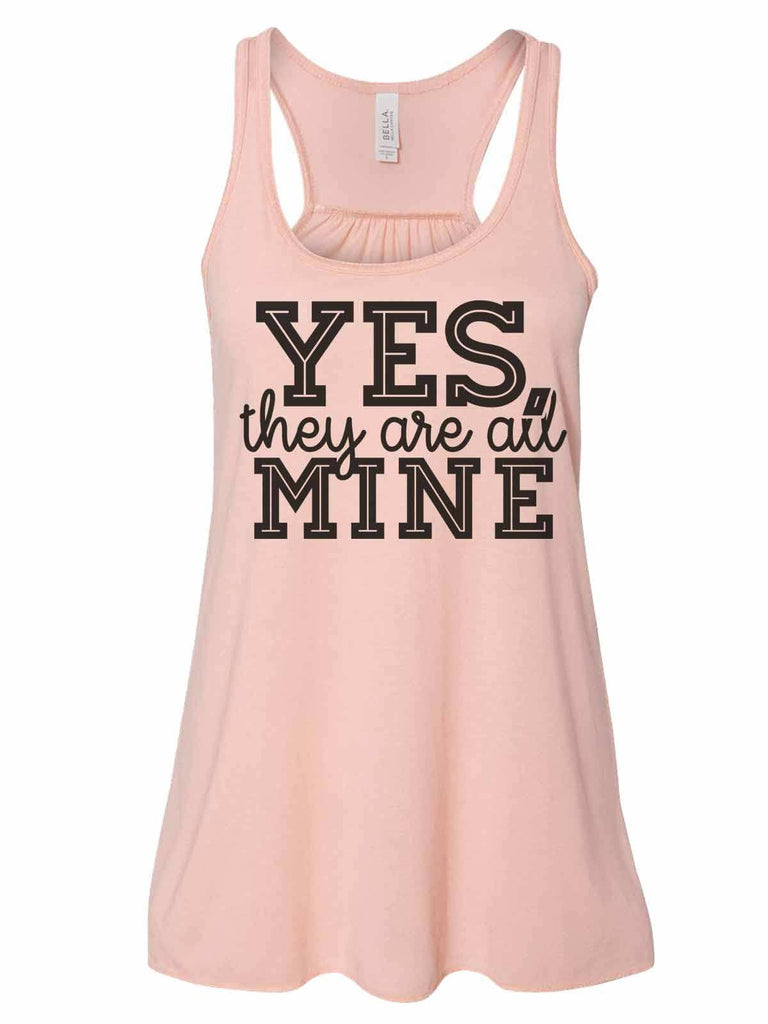 Yes, They Are All Mine - Bella Canvas Womens Tank Top - Gathered Back & Super Soft Funny Shirt Small / Peach