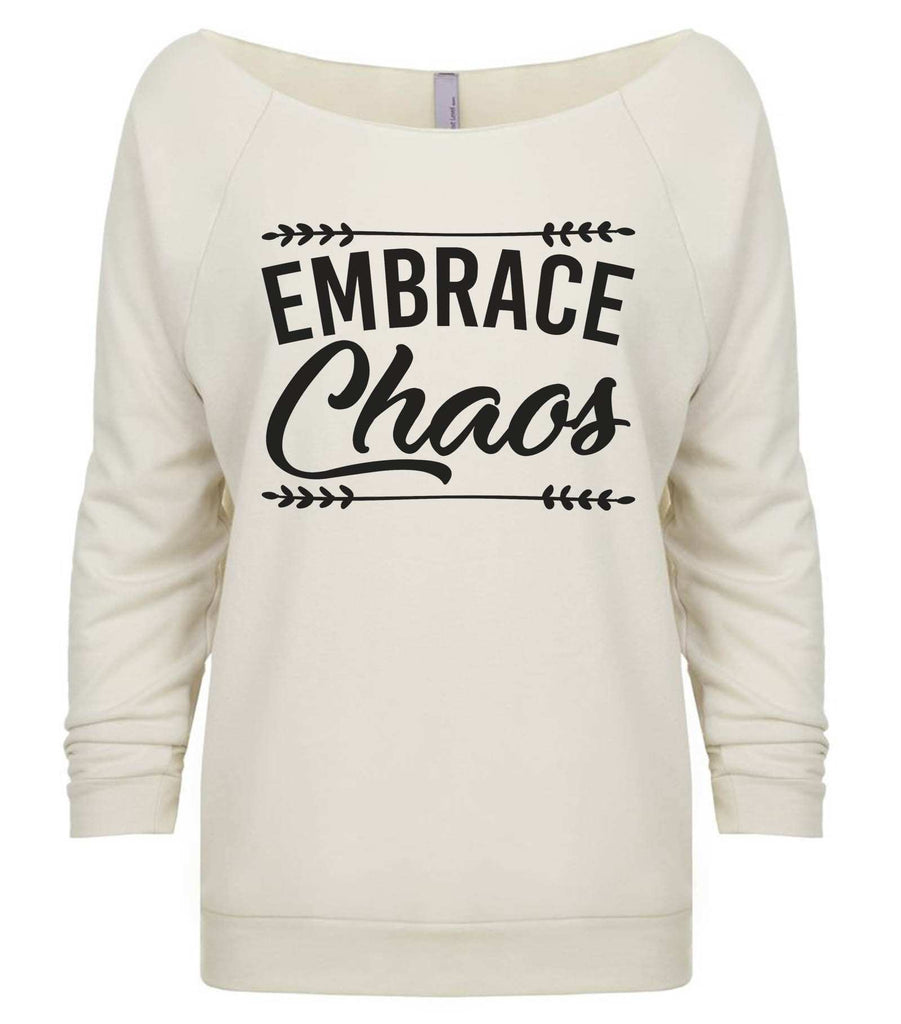 Embrace Chaos 3/4 Sleeve Raw Edge French Terry Cut - Dolman Style Very Trendy Funny Shirt Small / Beige