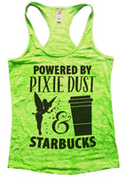 Powered By Pixie Dust & Starbucks Womens Burnout Tank Top By Funny Threadz Funny Shirt Small / Neon Green
