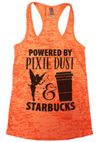 Powered By Pixie Dust & Starbucks Womens Burnout Tank Top By Funny Threadz Funny Shirt Small / Neon Orange