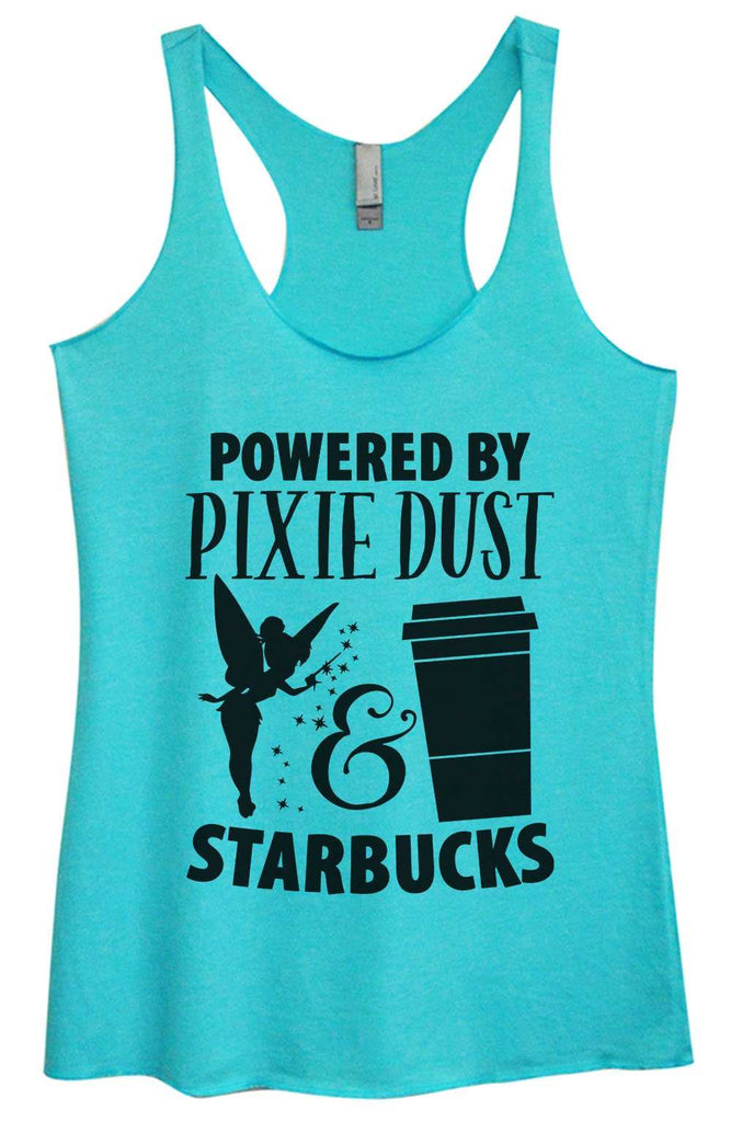 Womens Tri-Blend Tank Top - Powered by Pixie Dust & Starbucks Funny Shirt Small / Vintage Blue