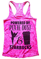 Powered By Pixie Dust & Starbucks Womens Burnout Tank Top By Funny Threadz Funny Shirt Small / Shocking Pink