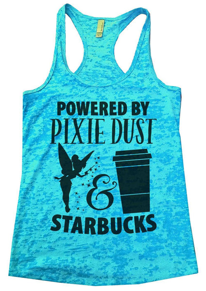 Powered By Pixie Dust & Starbucks Womens Burnout Tank Top By Funny Threadz Funny Shirt Small / Tahiti Blue