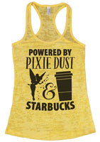 Powered By Pixie Dust & Starbucks Womens Burnout Tank Top By Funny Threadz Funny Shirt Small / Yellow
