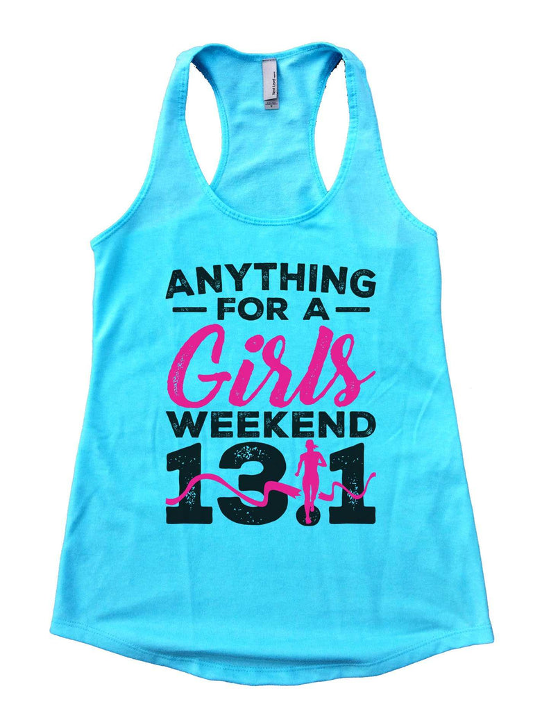 Anything For A Girls Weekend 13.1 Womens Workout Tank Top Funny Shirt Small / Cancun Blue