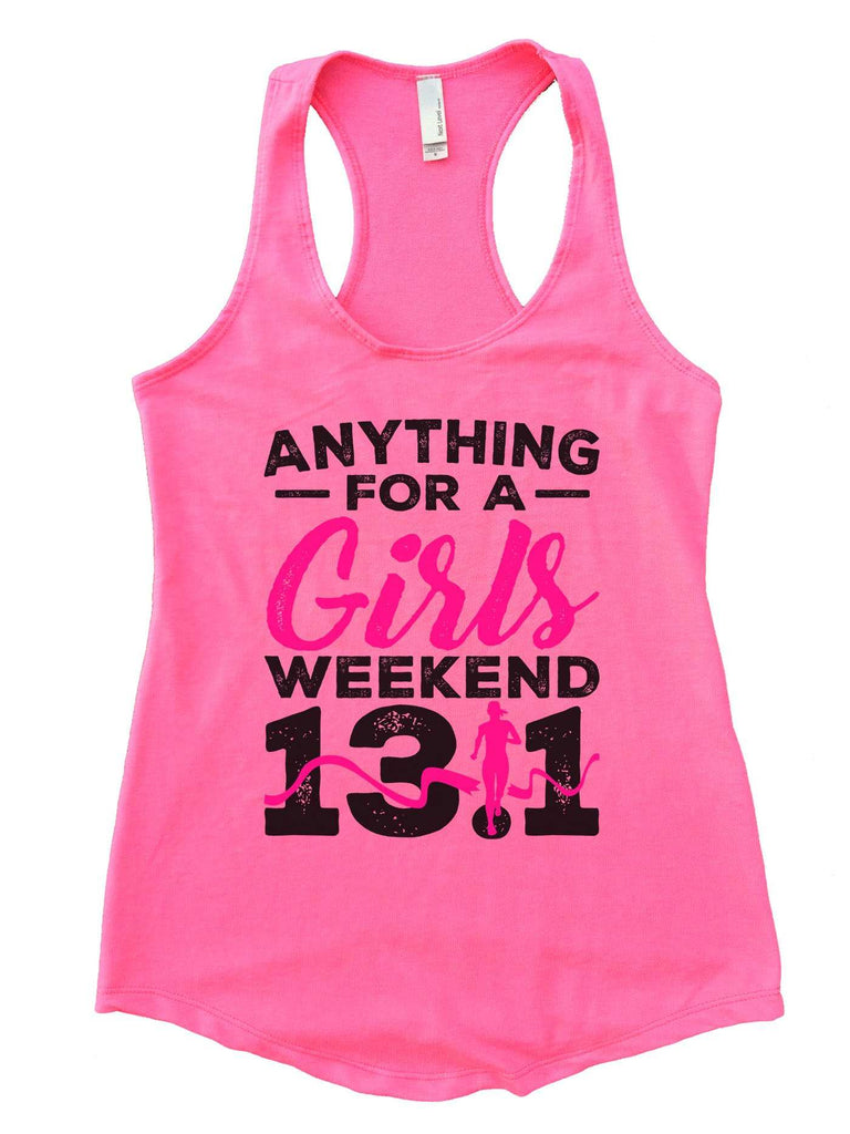 Anything For A Girls Weekend 13.1 Womens Workout Tank Top Funny Shirt Small / Heather Pink