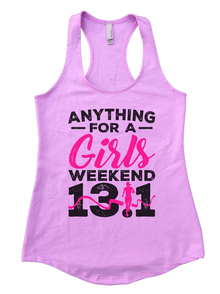 Anything For A Girls Weekend 13.1 Womens Workout Tank Top Funny Shirt Small / Lilac
